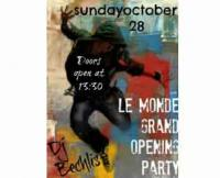 GRAND OPENING PARTY @ Le Monde