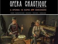 Oι Opera Chaotique σε εκρηκτικές