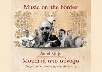 Aurel Qirjo - Music on the border @ Andromeda Trikala